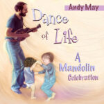 Andy May: Dance of Life - a mandolin celebration -Cover art