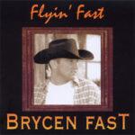 Brycen Fast - Flyin' Fast