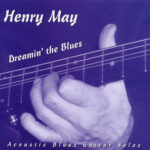 Henry May - Dreamin' the Blues