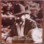 Robert Bromley - Don't Lose Heart