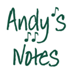 Andy's Notes - An Intermittent Article Series