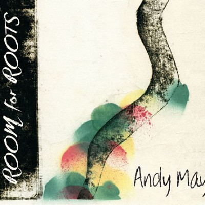 Andy May - Room for Roots