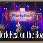 MerleFest on the Road